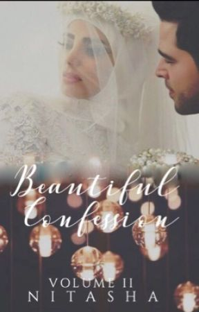 Beautiful Confession (Vol II) (✔️)  by -Nitasha
