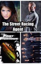 The Street Racing Agent (ON HOLD) by C-FandomOneShots
