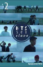 BTS sex slave 2 by KpopLover1012