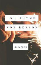 No Rhyme Nor Reason by SakuPeiris