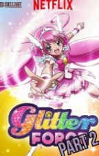 Glitter Force Part 2 (Redone) by PunkExorcist