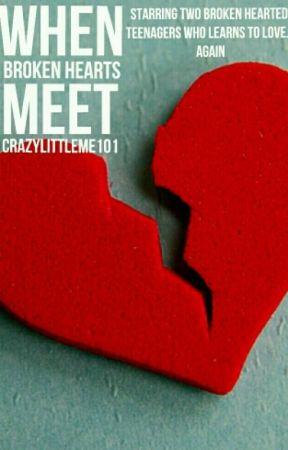 When Broken Hearts Meet by crazylittleme101