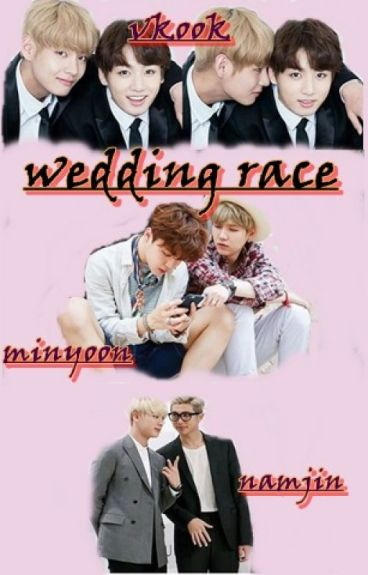 WEDDING RACE (VKOOK, MINYOON , NAMJIN)