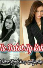Sugat Na Dulot ng Kahapon by lokongalitaptap08