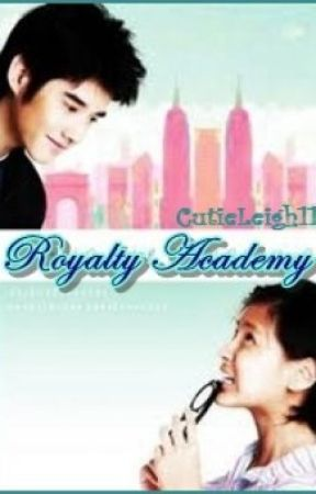 Royalty Academy (Prologue to Chapter 39) by CutieLeigh11