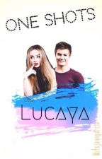|One Shots|•Lucaya• by itsjanegarcia