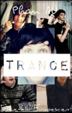 Trance ➳ Phan by EtherealEvanescent