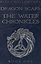 Dragon Scars: The Water Chronicles [EDITING] by Gypsy_Hood