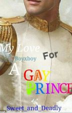 My Love For A Gay Prince (Boyxboy) by Sweet_and_Deadly