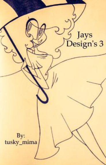 Jays Designs 3