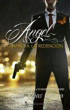 Ángel, camino a la redención by HildaRojasCorrea