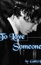 To Love Someone (H.S. Fan Fiction) by truthfullyx