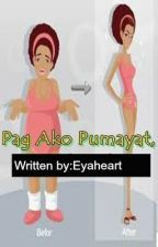 Pag Ako Pumayat! [ON-HOLD] by EyaHeart