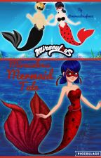 Miraculous mermaid tale by Miraculousfan18