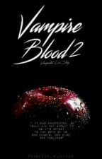 Vampire Blood 2: Unexpected Love Story  #wattys2016 by Princess_Alicia29