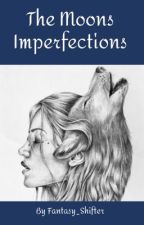 The Moons Imperfections {Remus Lupin} by Fantasy_Shifter