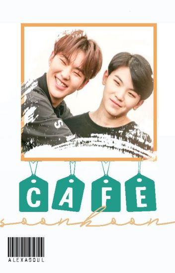 Cafe | SoonHoon ff