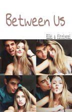 Between Us by itskiaone