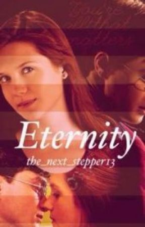 Eternity- Harry and Ginny Fanfic - Together - Wattpad