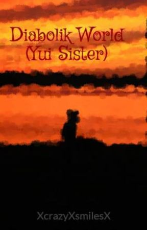 Diabolik World (Yui Sister) by XcrazyXsmilesX