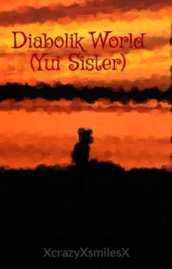 Diabolik World (Yui Sister)