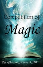 Competition of Magic (Harry Potter!au Kpop applyfic: OPEN) by Lunar_Crescent_1217