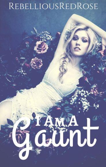 I Am A Gaunt.