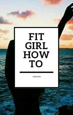 Fit girl how to by simxxne