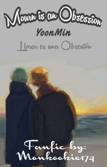 Mourn is an Obsession (YoonMin)