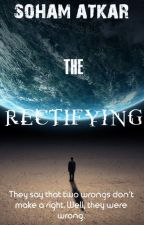The Rectifying by Darkusbooks