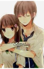 """Someday (sequel to """"Just"""") by Senpaiaddict"""