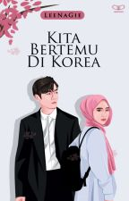 KITA BERTEMU DI KOREA (한국에 만났어 우리) by HelennaAnggia