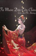 Ta Muốn Đến Cửu Châu - Cửu Lộ Phi Hương by qn0412
