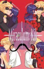 Miraculum: Kik by xCysiaaxx