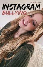 Instagram Bullying; A.V by -AlanNxvarro