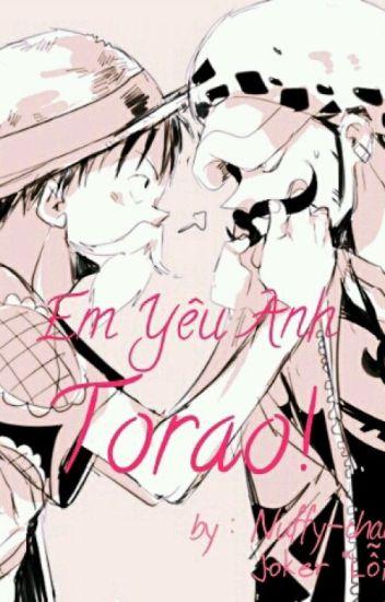 [One Piece]-[LawLu+SanZo]-Em Yêu Anh,Torao!
