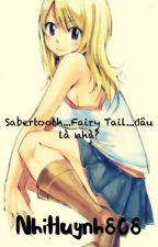 [RoLu] Sabertooth...Fairy Tail...đâu là nhà? by NhiHuynh808