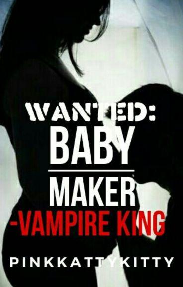 Wanted: Baby Maker -Vampire King