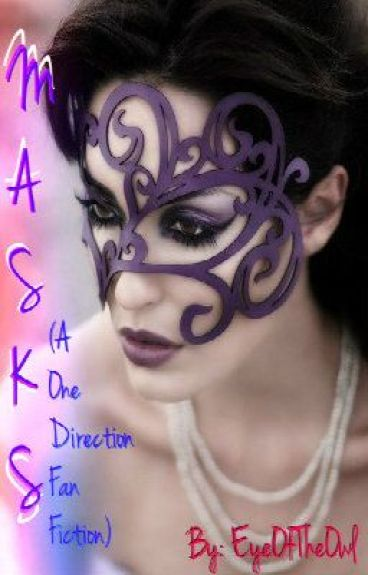 Masks (One Direction Fan Fiction) by EyeOfTheOwl