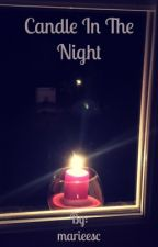 Candle in The night (completed) by marieesc