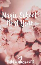 Magic school: first year by Rubixcubes0816