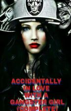 ACCIDENTALLY INLOVE WITH A GANGSTER GIRL (COMPLETE) by AbigailMatriano6