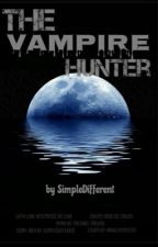 The Vampire Hunter by SimpleDifferent