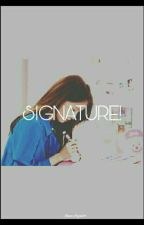 SIGNATURE! by ChanAngel27