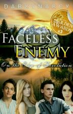 Faceless Enemy - On the Edge of Revolution (#Wattys2016) by DarcyNarcy