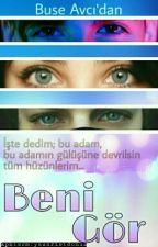 BENİ GÖR  by BuseeAvc