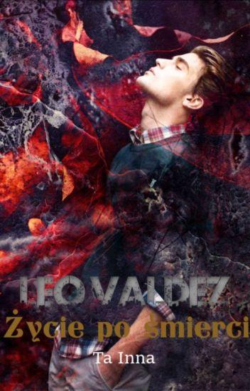 Życie Po Śmierci || Leo Valdez