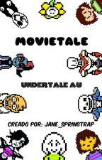 MOVIETALE (Undertale AU) by Jane_Springtrap