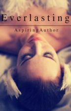 Everlasting by AspiringAuthor