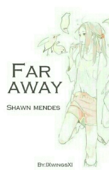 Far Away- Shawn Mendes